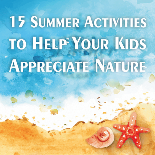 summer-activities-help-kids-appreciate-nature