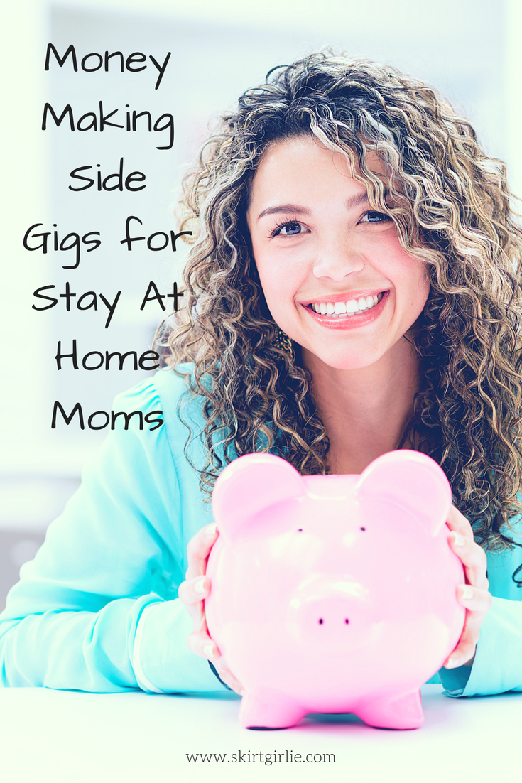 Ideas for stay at home moms to make money