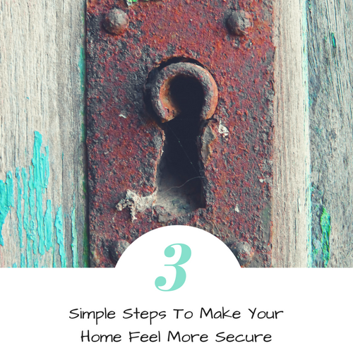 3 Simple Steps To Make Your Home Feel More Secure • Skirt ...