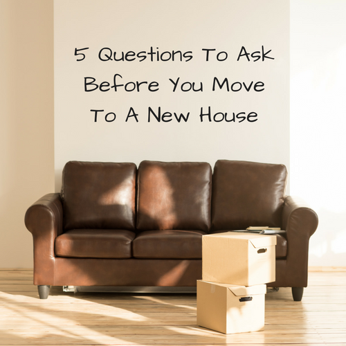 question-ask-before-moving-new-home