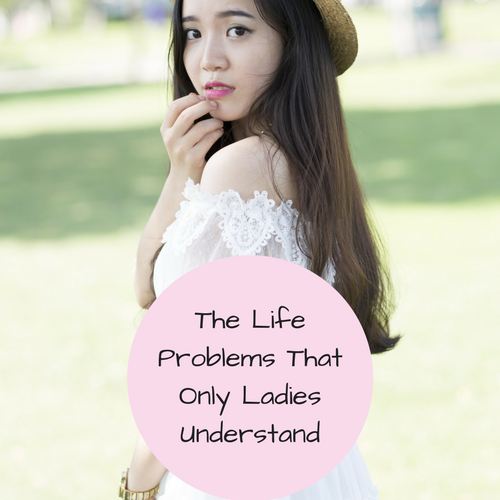 life-problems-only-ladies-understand