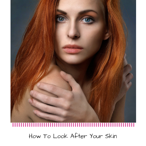 look-after-your-skin