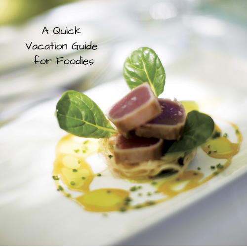 a-quick-vacation-guide-for-foodies
