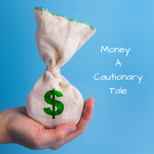 money-cautionary-tale
