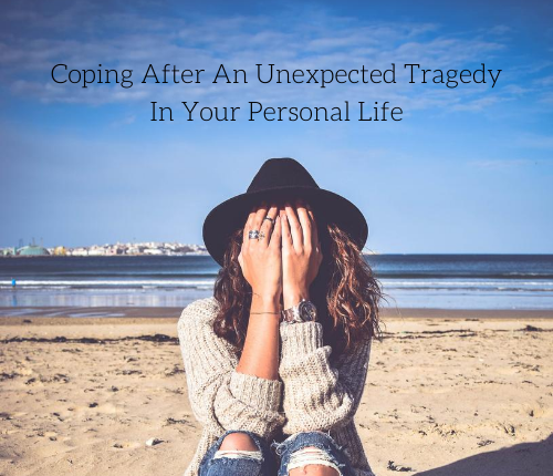 coping-after-an-unexpected-tragedy-in-your-personal-life-2