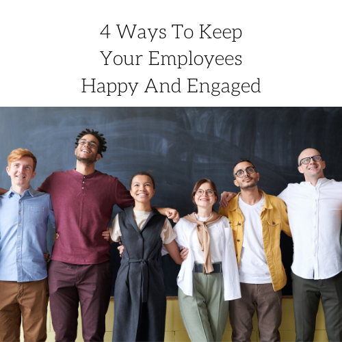 4-ways-to-keep-your-employees-happy-and-engaged-2