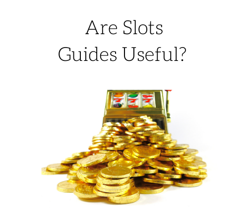 are-slots-guides-useful-2