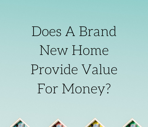 does-a-brand-new-home-provide-value-for-money-2