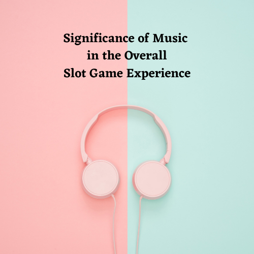 significance-music-slot-game-experience