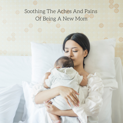 soothing-the-aches-and-pains-of-being-a-new-mom-2