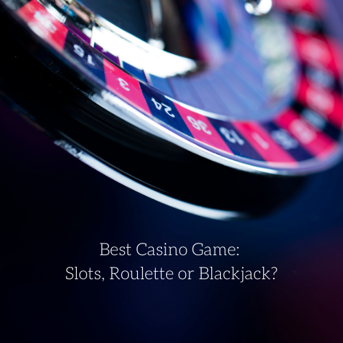 best-casino-game-slots-roulette-or-blackjack