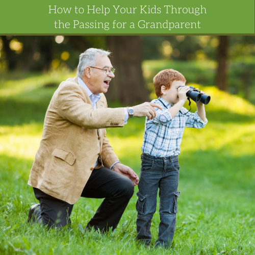 how-to-help-your-kids-through-the-passing-for-a-grandparent-2