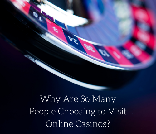 why-are-so-many-people-choosing-to-visit-online-casinos
