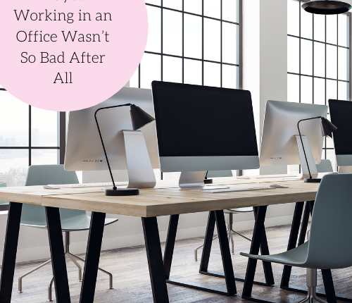 maybe-working-in-an-office-wasnt-so-bad-after-all-2