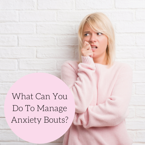 what-can-you-do-to-manage-anxiety-bouts